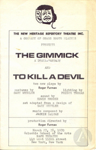 Poster for The Gimmick and To Kill a Devil, two plays written and directed by Roger Furman, New Heritage Repertory Theatre, at the Columbia School of the Arts, New York, March 27-28, 1970