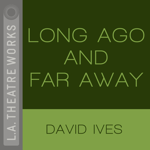 Long Ago and Far Away (and other plays)