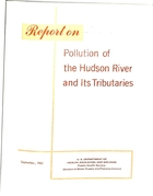 Report on Pollution of the Hudson River and its Tributaries. Printed by Environmental Protection Agency. Office of Water