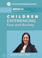 Series IX - Children and Adolescents, Children Experiencing Fear and Anxiety