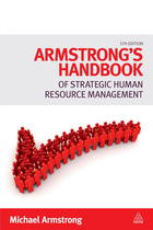 Armstrong's Handbook of Strategic Human Resource Management (Fifth Edition)