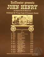 Poster for the 1979 EcoTheater summer season featuring the play John Henry by Maryat Lee.  Performances were held throughout July and August of 1979 and were performed by the young people of Summers County, West Virginia.