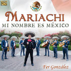Mariachi: Mi Nombre Es México