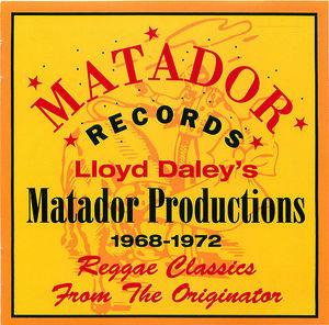 Lloyd Daley's Matador Productions 1968-1972: Reggae Classics from the Originator