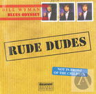Billy Wyman's Blues Oddysey: Rude Dudes