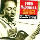 Fred McDowell: Mississippi Delta Blues
