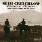 Slim Critchlow: Cowboy Songs-