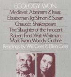 Ecology Won: Readings by Will Geer and Ellen Geer