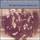 Art Hickman's Orchestra: The San Francisco Sound, Vol. 2