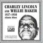 Charley Lincoln & Willie Baker (1927-1930)