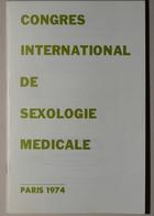 Congrès International de Sexologie Médicale -The International Congress of Medical Sexology (Programme du Congrès International de Sexologie Médicale 3-6 Juillet 1974) Faculté de Pharmacie