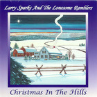 Larry Sparks and The Lonesome Ramblers: Christmas in the Hills