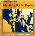 J.B. Hutto & The Hawks: Masters of Modern Blues