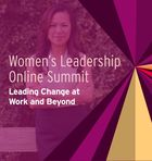 Women's Leadership Online Summit: Leading Change at Work and Beyond, Let's Play Bigger: Women and Leadership