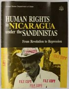 Human Rights in Nicaragua under the Sandinistas - From Revolution to Repression