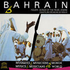 Bahrain: Fidjeri: Songs of the Pearl Divers