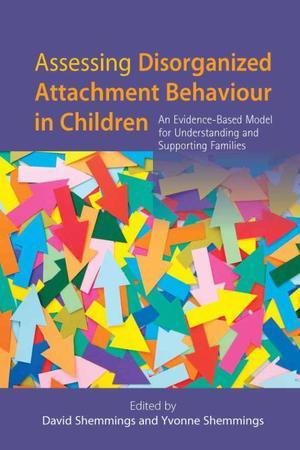 Assessing Disorganized Attachment Behavior in Children