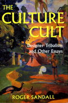 Culture Cult: Designer Tribalism and Other Essays