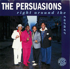 The Persuasions: Right Around The Corner