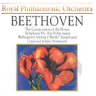 Beethoven: The Consecration of the House; Symphony No. 4 in B flat; Battle Symphony