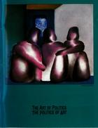 The Art of Politics The Politics of Art
