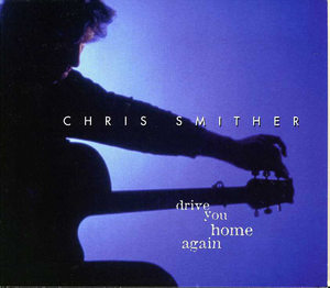 Chris Smither: Drive You Home Again