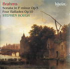 Brahms: Piano Sonata No 3 & Four Ballades