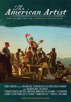 The American Artist: The Life & Times of George Caleb Bingham
