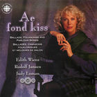 Ae Fond Kiss: Ballads, Folksongs and Parlour Songs
