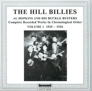 The Hill Billies -  Al Hopkins & His Buckle Busters, Vol. 1 (1925-1926)