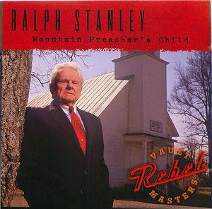 Ralph Stanley: Mountain Preacher's Child