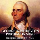 George Washington: Portrait in Song