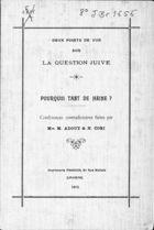 Deux Points de Vue sur La Question Juive : Pourquoi Tant de Haine ? : Conférences Contradictoires