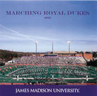 James Madison University: 2005 Marching Royal Dukes