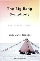 The Big Bang Symphony: A Novel of Antartica
