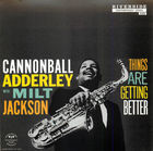 Cannonball Adderley with Milt Jackson: Things Are Getting Better