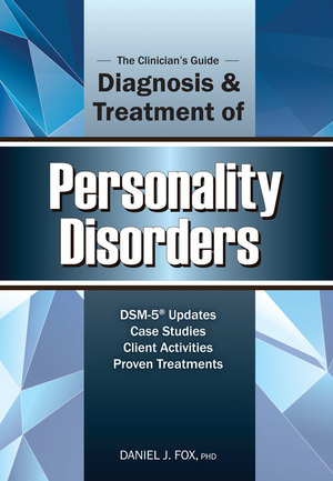 The Clinician's Guide to the Diagnosis and Treatment of Personality Disorder