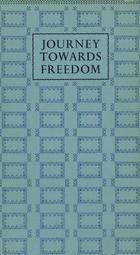 Journey Towards Freedom: Written for the Golden Jubilee of the International Alliance of Women