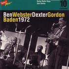 Ben Webster - Dexter Gordon, Baden 1972 / Swiss Radio Days, Jazz Series Vol.10