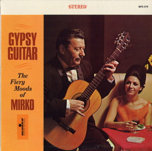Gypsy Guitar: The Fiery Moods of Mirko