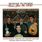 Azerbaĭdjan: Chants Grand Caucase