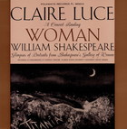 Claire Luce - A Concert Reading: Woman - Wm. Shakespeare