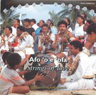 Afo 'o e 'ofa: Strings of Love: Tongan Stringband Music