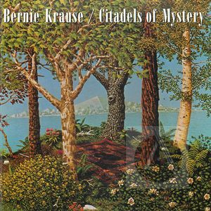 Bernie Krause: Citadels of Mystery