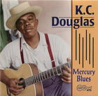 K.C. Douglas- Mercury Blues