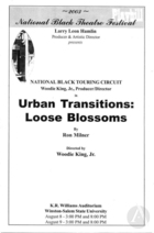 Program for the National Black Theater Festival Production of Urban Transitions: Loose Blossoms by Ron Milner, produced by the National Black Touring Circuit at K. R. Williams Auditorium, Winston-Salem-State University, Winston-Salem, NC, August 8-9, 2003.