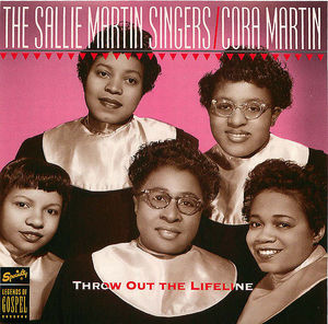 The Sallie Martin Singers/Cora Martin: Throw Out the Lifeline