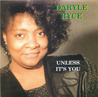 Daryle Ryce - Unless It's You