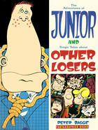 The Adventures of Junior and Tragic Tales About Other Losers