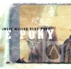 Julie Miller: Blue Pony
